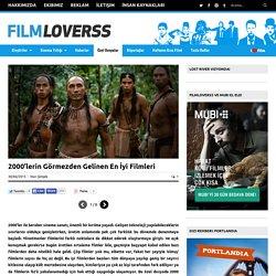 2000'lerin Görmezden Gelinen En İyi Filmleri - Filmloverss