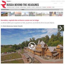 Gorodets, capitale des artisans russes sur la Volga