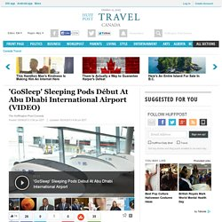'GoSleep' Sleeping Pods Début At Abu Dhabi International Airport (VIDEO)