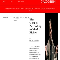 The Gospel According to Mark Fisher