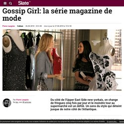 Gossip Girl: la série magazine de mode