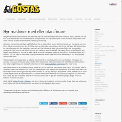 Hyr maskiner med eller utan förare - Göstas Truckuthyrning