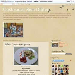 Gostosuras Sem Glúten: Salada Caesar sem glúten