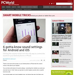 6 gotta-know sound settings for Android and iOS