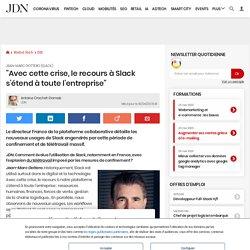 """Jean-Marc Gottero (Slack):""""Avec cette crise, le recours à Slack s'étend à toute l'entreprise"""""""