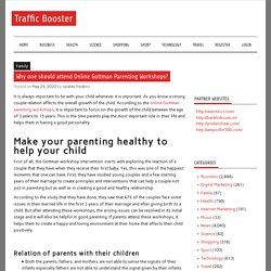 Why one should attend Online Gottman Parenting Workshops? – Traffic Booster