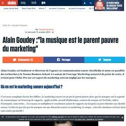"""Alain Goudey :""""la musique est le parent pauvre du marketing"""""""