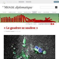 « Le goudron se soulève », par Frédéric Lordon (Les blogs du Diplo, 16 juin 2016)