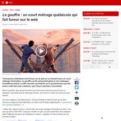 Le gouffre : un court métrage québécois qui fait fureur sur le web
