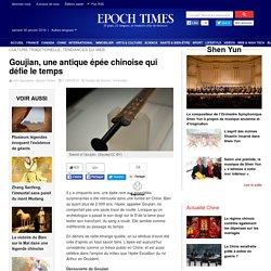 Goujian, une antique épée chinoise qui défie le temps – Epoch Times