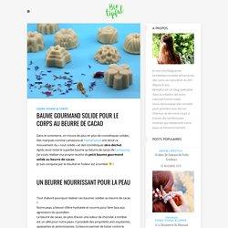 Baume gourmand solide pour le corps au beurre de cacao - Biotipful - Cosmétiques home made & conseils au naturel
