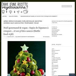Noël gourmand & vegan : Sapin de légumes à croquer… et ses p'tites sauces (Battle food #38)