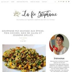Gourmand riz sauvage aux épices, pois chiches, noix de cajou et oignons grillés - La Fée Stéphanie