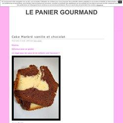 LE PANIER GOURMAND » Cake Marbré vanille et chocolat