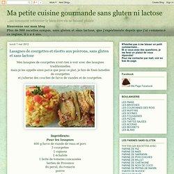 Ma petite cuisine gourmande sans gluten ni lactose: Lasagnes de courgettes et risotto aux poivrons, sans gluten et sans lactose