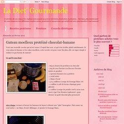 La Diet' Gourmande: Gateau moelleux protéiné chocolat-banane