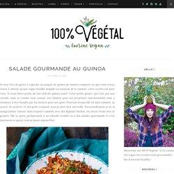Salade gourmande au quinoa - 100 % Végétal