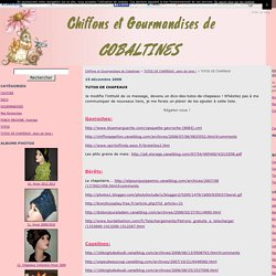 TUTOS DE CHAPEAUX - Chiffons et Gourmandises de Cobaltines