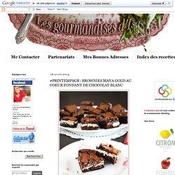 #PRINTEMPSGB : BROWNIES MAYA GOLD AU COEUR FONDANT DE CHOCOLAT BLANC