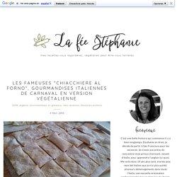 """Les fameuses """"chiacchiere al forno"""", gourmandises italiennes de carnaval en version végétalienne - La Fée Stéphanie"""