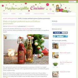 Huile et vinaigre parfumés maison (Cadeaux gourmands)