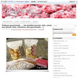 Cadeaux gourmands …. les recettes (sucres, sels, cacao aux épices, thés, infusions, kits gourmands….)