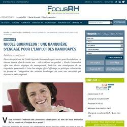 Nicole Gourmelon : une banquière s'engage pour l'emploi des handicapés - Diversité - Focus RH