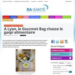 A Lyon, le Gourmet Bag lance la chasse au gaspi alimentaire