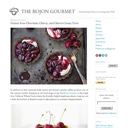 The Bojon Gourmet: Gluten-Free Chocolate, Cherry, and Chèvre Cream Tarts