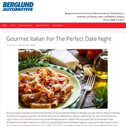 Gourmet Italian For The Perfect Date Night - Berglund Cars