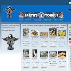 Earths Tongue - Grow Edible Gourmet and Medicinal mushrooms.