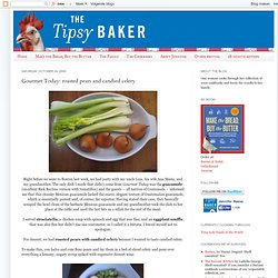 The Tipsy Baker: Gourmet Today: roasted pears and candied celery