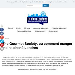 The Gourmet Society, ou comment manger moins cher à Londres