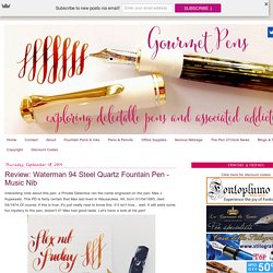 Gourmet Pens: Review: Waterman 94 Steel Quartz Fountain Pen - Music Nib