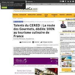 Talents du CERED : La route des Gourmets, dédiée 100% au tourisme culinaire de France