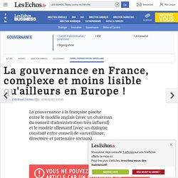 La gouvernance en France, complexe et moins lisible qu'ailleurs en Europe !