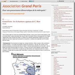 Grand Paris : les 4 chantiers capitaux de C. Blan - grandparis -