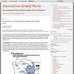 Grand Paris : les 4 chantiers capitaux de C. Blan - grandparis -
