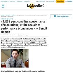 « L'ESS peut concilier gouvernance démocratique, utilité sociale et performance économique » - Benoît Hamon