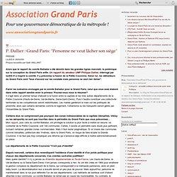 """P. Dallier : Grand Paris: """"Personne ne veut lâcher son siège"""" -"""