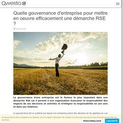 Quelle gouvernance d'entreprise pour mettre en oeuvre efficacement une démarche RSE ?