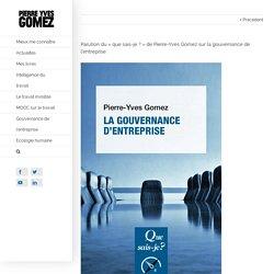 Parution du «que sais-je ?» de Pierre-Yves Gomez sur la gouvernance de l'entreprise