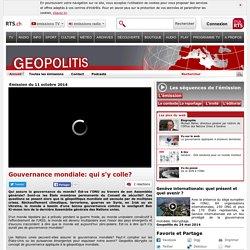 Gouvernance mondiale: qui s'y colle? - rts.ch - émissions - geopolitis