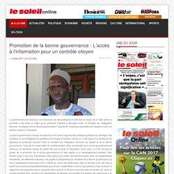 Le Soleil - Promotion de la bonne gouvernance : L'accès à l'information pour un contrôle citoyen