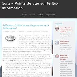Définition : En fait c'est quoi la gouvernance de l'information ? - 3org - Points de vue sur le flux Information