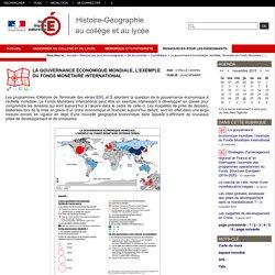 Histoire-Géographie au collège et au lycée - La gouvernance économique mondiale, l'exemple du Fonds Monétaire International