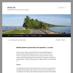 Mobilité globale et gouvernance des migrations – Le projet