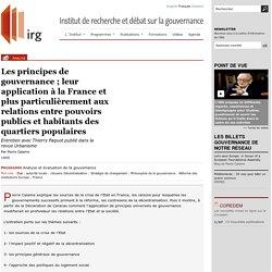 Les principes de gouvernance; leur application à la France et plus particulièrement aux relations entre pouvoirs publics et habitants des quartiers populaires