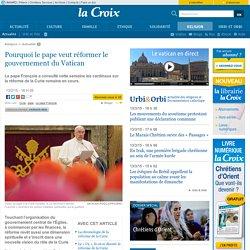 Pourquoi le pape veut réformer le gouvernement du Vatican