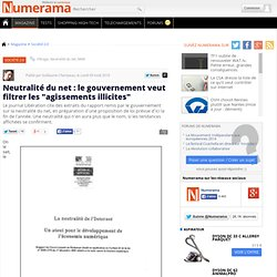 """Neutralité du net : le gouvernement veut filtrer les """"agissements illicites"""" - Numerama"""
